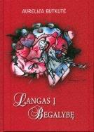 Aurelijos-Butkutes-Buitvidienes-knygos-Langas-i-begalybe