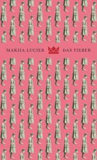 "Vaizdo rezultatas pagal užklausą ""Das Fieber von Makiia Lucier"""